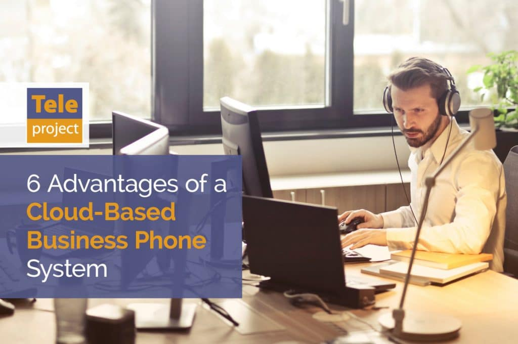 Advantages of a Cloud Based Business Phone System