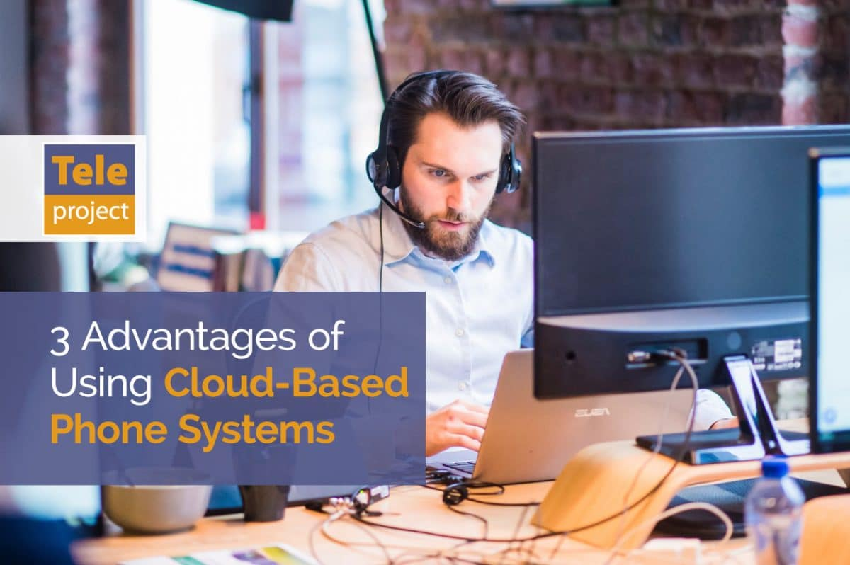 3 Advantages of Using Cloud Based Phone Systems
