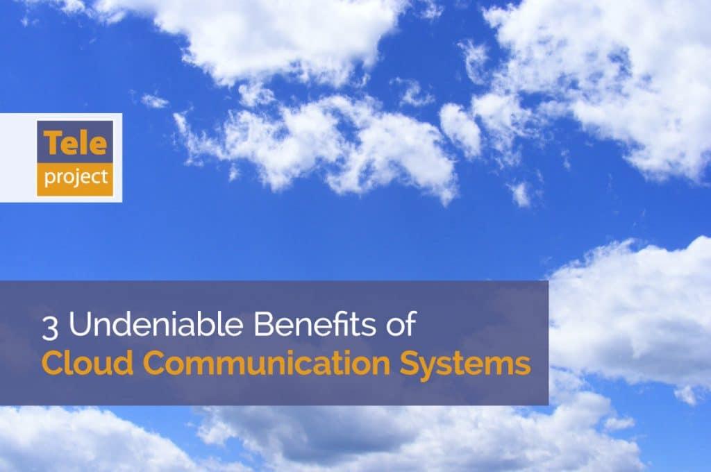 3 benefits of cloud communications