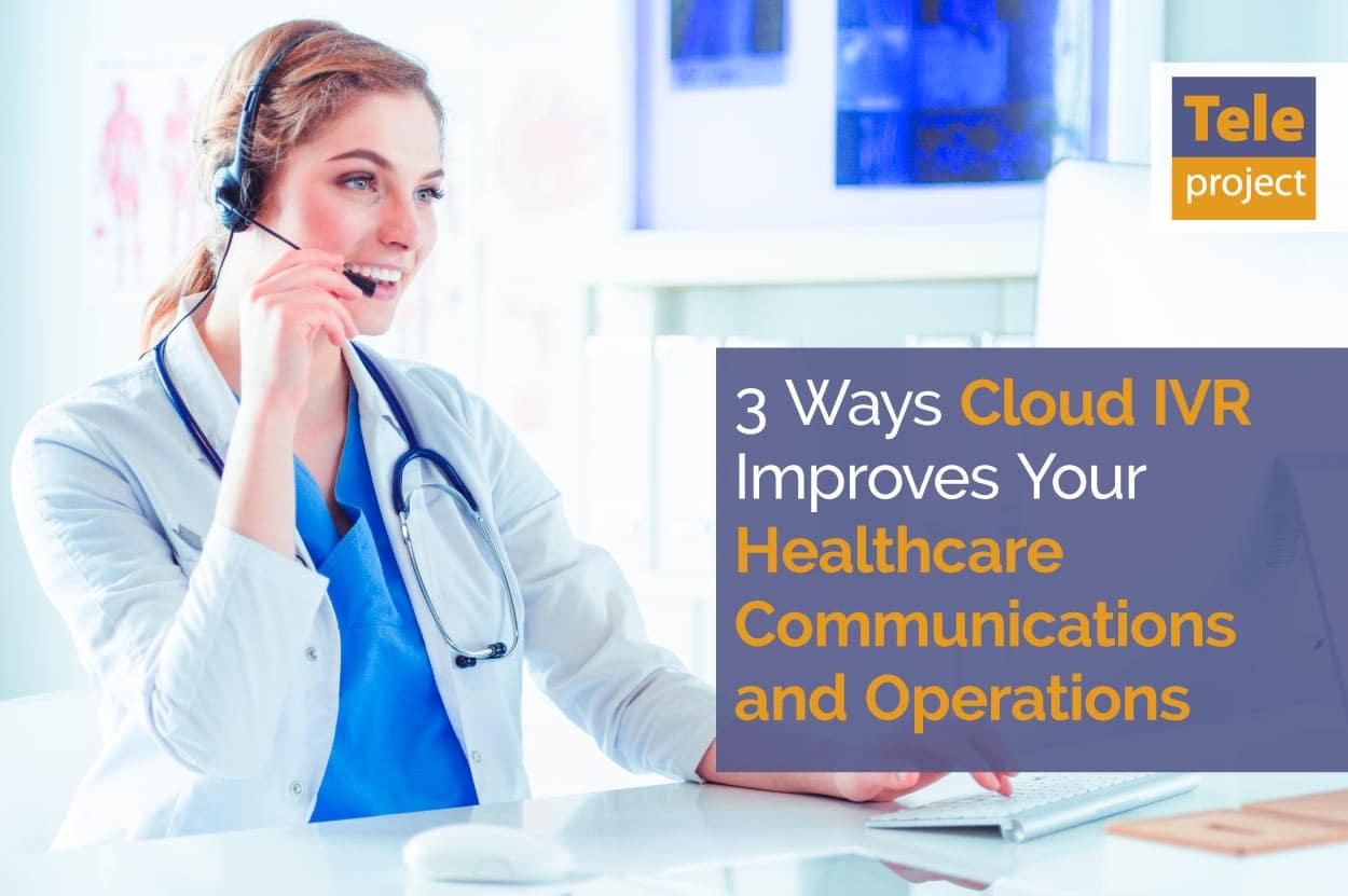 Cloud IVR for healthcare